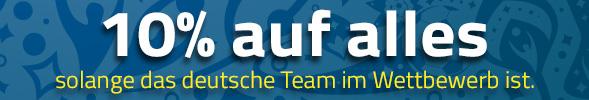 10% auf Alles - solange das deutsche Team im Wettbewerb ist